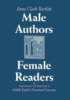Male Authors, Female Readers: Representation and Subjectivity in Middle English Devotional Literature (Hardback)