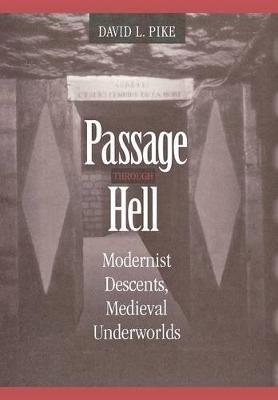 Passage through Hell: Modernist Descents, Medieval Underworlds (Hardback)