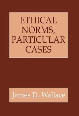 Ethical Norms, Particular Cases (Hardback)