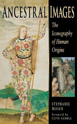 Ancestral Images: The Iconography of Human Origins (Hardback)