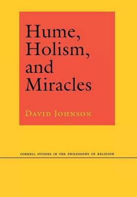 Hume, Holism, and Miracles - Cornell Studies in the Philosophy of Religion (Hardback)