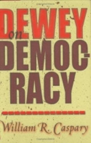 Dewey on Democracy (Hardback)
