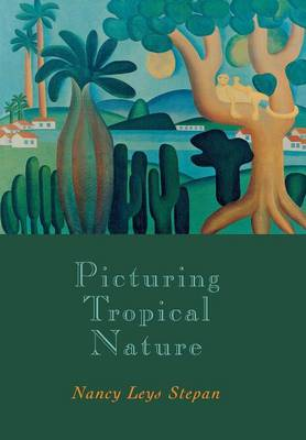 Picturing Tropical Nature (Hardback)