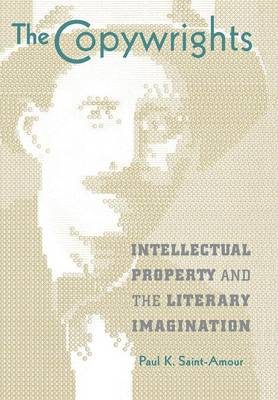 The Copywrights: Intellectual Property and the Literary Imagination (Hardback)