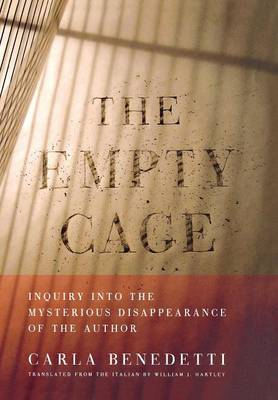 The Empty Cage: Inquiry into the Mysterious Disappearance of the Author (Hardback)