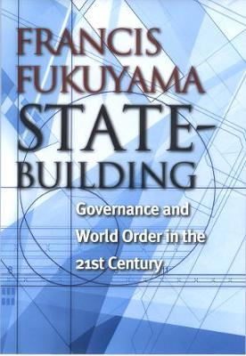 State-Building: Governance and World Order in the 21st Century - Messenger Lectures (Hardback)