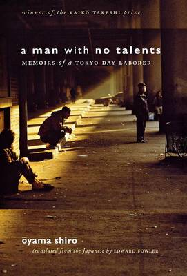 A Man with No Talents: Memoirs of a Tokyo Day Laborer (Hardback)