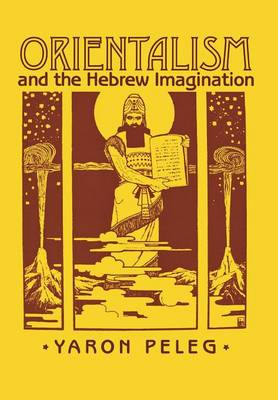 Orientalism and the Hebrew Imagination (Hardback)
