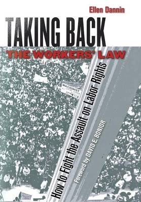 Taking Back the Workers' Law: How to Fight the Assault on Labor Rights (Hardback)