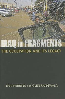Iraq in Fragments: The Occupation and Its Legacy - Crises in World Politics (Hardback)
