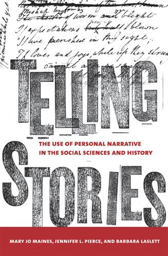 Telling Stories: The Use of Personal Narratives in the Social Sciences and History (Hardback)
