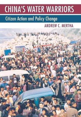 China's Water Warriors: Citizen Action and Policy Change (Hardback)