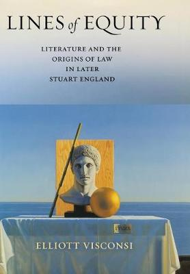 Lines of Equity: Literature and the Origins of Law in Later Stuart England (Hardback)