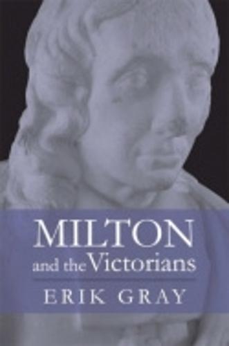 Milton and the Victorians (Hardback)
