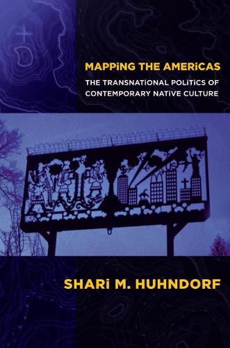 Mapping the Americas: The Transnational Politics of Contemporary Native Culture (Hardback)