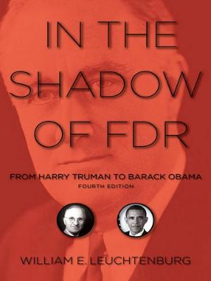 In the Shadow of FDR: From Harry Truman to Barack Obama (Hardback)