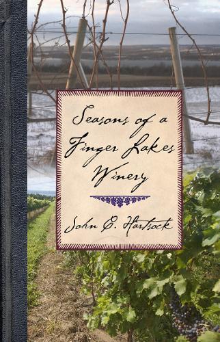 Seasons of a Finger Lakes Winery (Hardback)