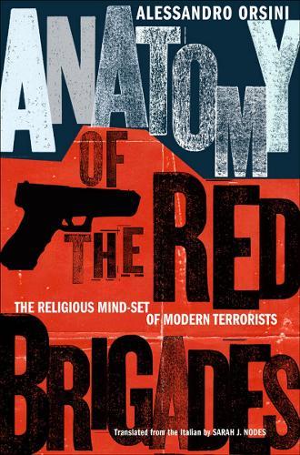 Anatomy of the Red Brigades: The Religious Mind-set of Modern Terrorists (Hardback)