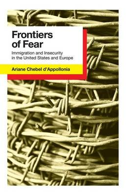 Frontiers of Fear: Immigration and Insecurity in the United States (Hardback)