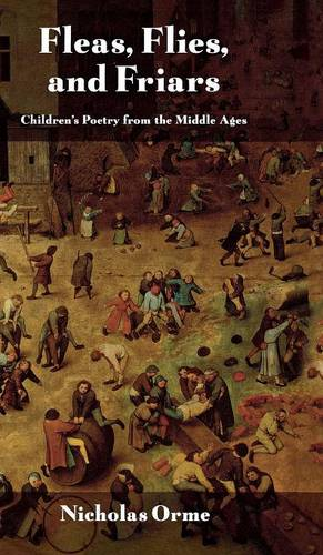 Fleas, Flies, and Friars: Children's Poetry from the Middle Ages (Hardback)