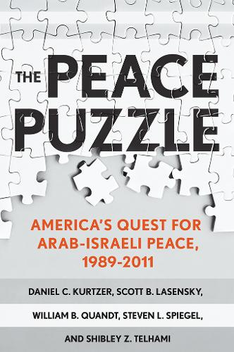 The Peace Puzzle: America's Quest for Arab-Israeli Peace, 1989-2011 (Hardback)