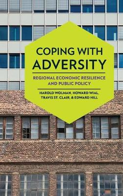 Coping with Adversity: Regional Economic Resilience and Public Policy (Hardback)