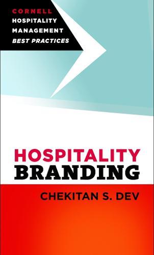 Hospitality Branding - Cornell Hospitality Management: Best Practices (Hardback)