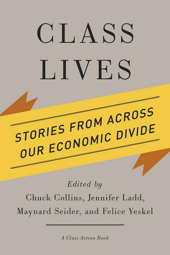 Class Lives: Stories from across Our Economic Divide - A Class Action Book (Hardback)