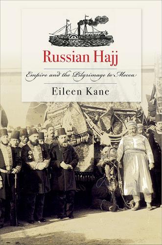 Russian Hajj: Empire and the Pilgrimage to Mecca (Hardback)