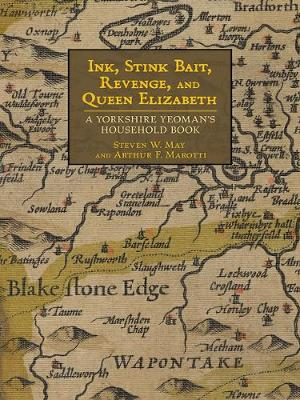 Ink, Stink Bait, Revenge, and Queen Elizabeth: A Yorkshire Yeoman's Household Book (Paperback)