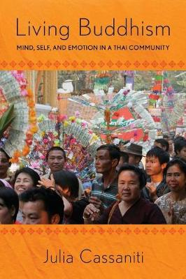 Living Buddhism: Mind, Self, and Emotion in a Thai Community (Paperback)