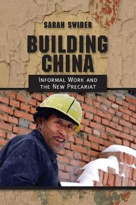 Building China: Informal Work and the New Precariat (Paperback)