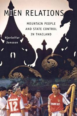 Mien Relations: Mountain People and State Control in Thailand (Paperback)