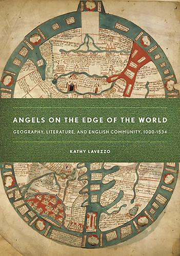 Angels on the Edge of the World: Geography, Literature, and English Community, 1000-1534 (Paperback)
