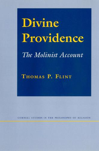 Divine Providence: The Molinist Account - Cornell Studies in the Philosophy of Religion (Paperback)