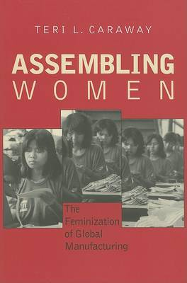 Assembling Women: The Feminization of Global Manufacturing (Paperback)