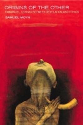 Origins of the Other: Emmanuel Levinas between Revelation and Ethics (Paperback)