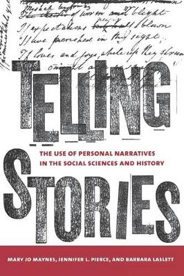 Telling Stories: The Use of Personal Narratives in the Social Sciences and History (Paperback)