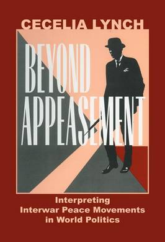 Beyond Appeasement: Interpreting Interwar Peace Movements in World Politics (Paperback)