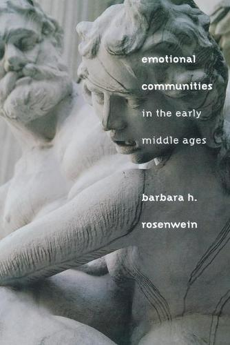 Emotional Communities in the Early Middle Ages (Paperback)
