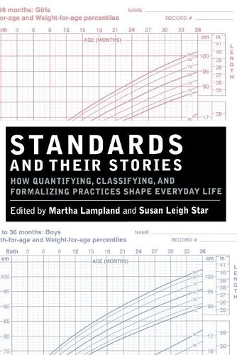 Standards and Their Stories: How Quantifying, Classifying, and Formalizing Practices Shape Everyday Life (Paperback)