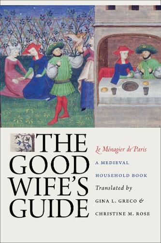 The Good Wife's Guide (Le Menagier de Paris): A Medieval Household Book (Paperback)