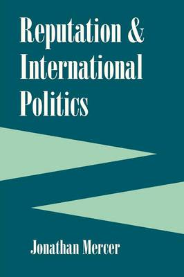 Reputation And International Politics - Cornell Studies in Security Affairs (Paperback)