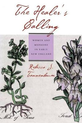 The Healer's Calling: Women and Medicine in Early New England (Paperback)