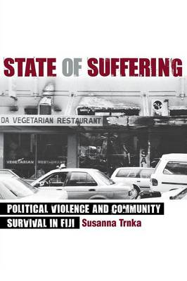 State of Suffering: Political Violence and Community Survival in Fiji (Paperback)