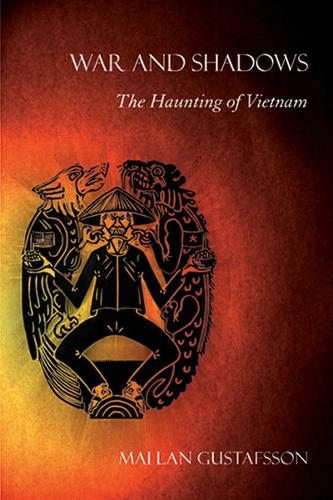 War and Shadows: The Haunting of Vietnam (Paperback)