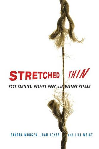 Stretched Thin: Poor Families, Welfare Work, and Welfare Reform (Paperback)