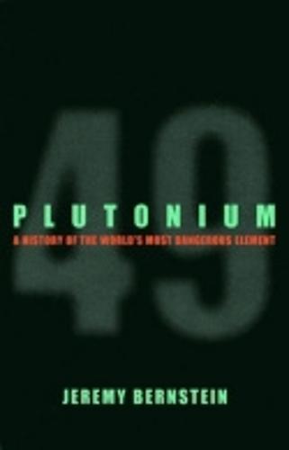 Plutonium: A History of the World's Most Dangerous Element (Paperback)