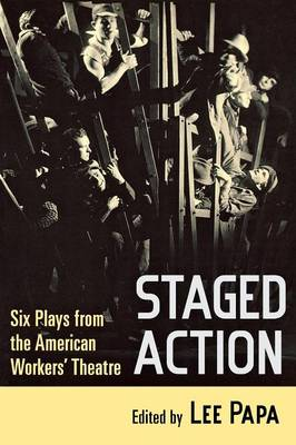 Staged Action: Six Plays from the American Workers' Theatre (Paperback)