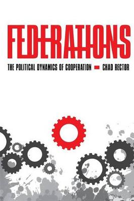 Federations: The Political Dynamics of Cooperation (Paperback)